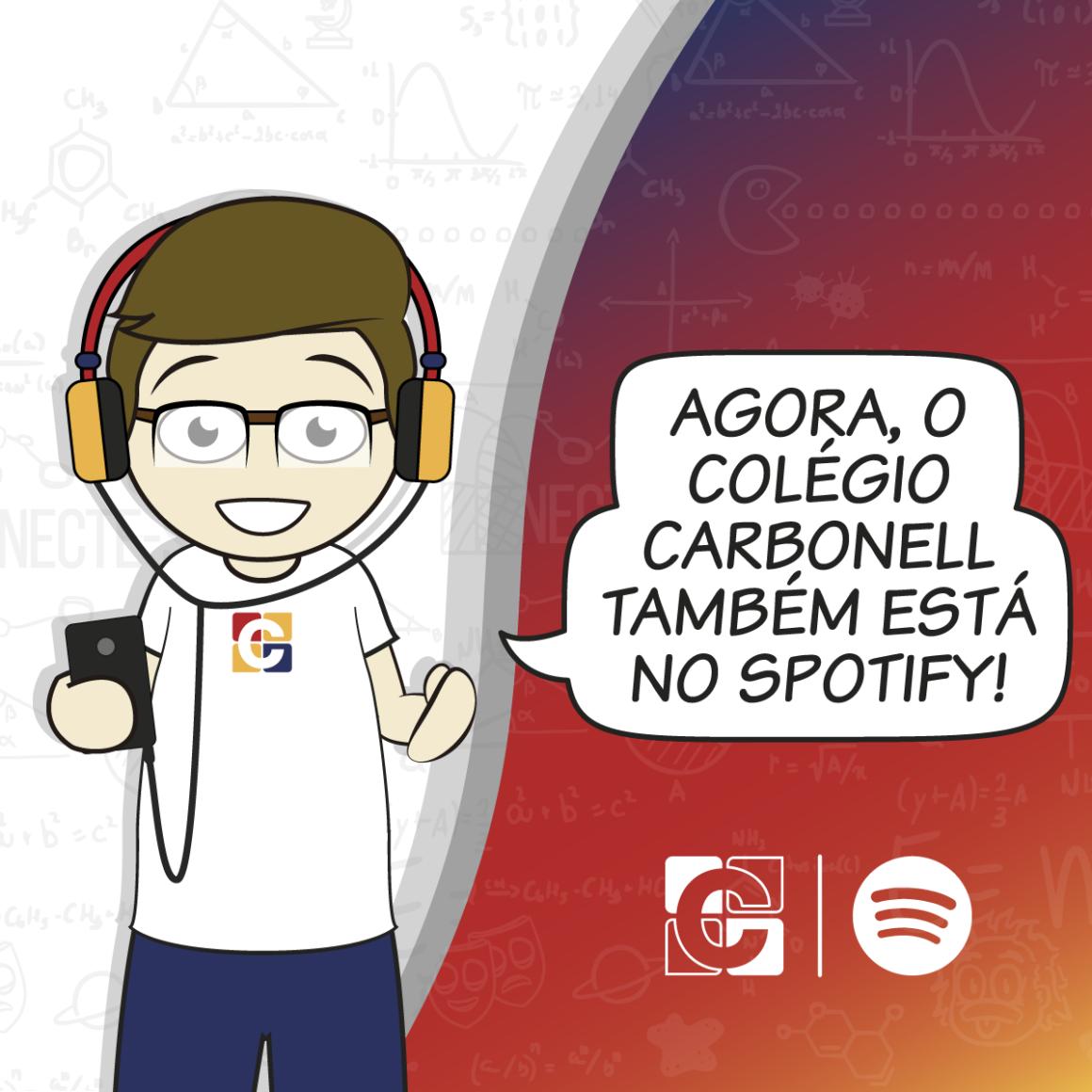 Conheça o perfil do Colégio Carbonell no Spotify e curta os sons que nos movimentam diariamente
