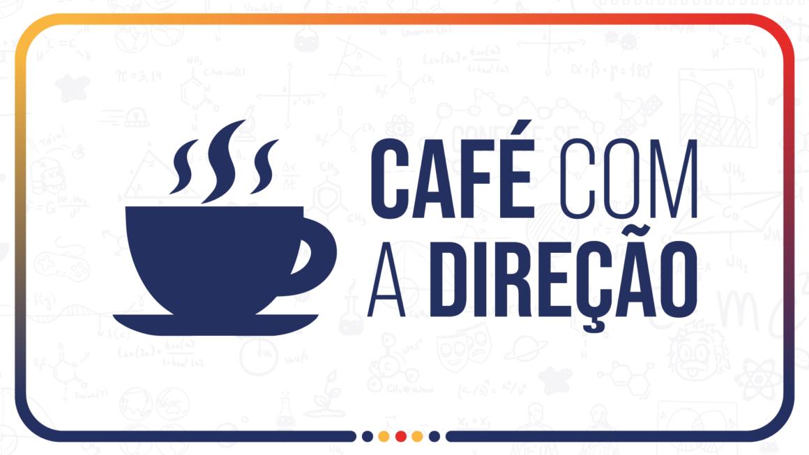 Café com a Direção: preparamos um resumo com questões que foram abordadas durante encontro virtual com as famílias